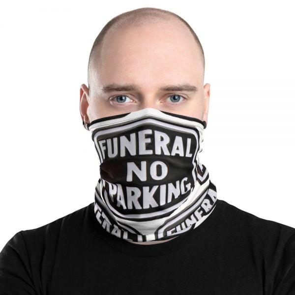 Funeral No Parking Neck Gaiter face mask