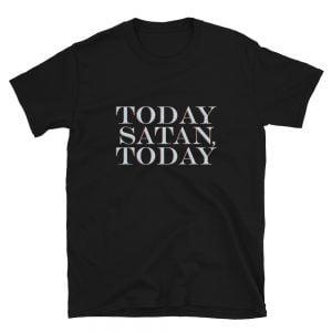 Today Satan Today black t-shirt